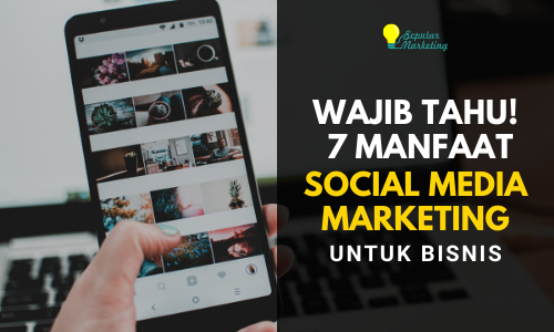 Manfaat Sosial Media Marketing