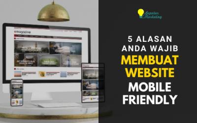 5 Alasan Anda Wajib Membuat Website Mobile Friendly