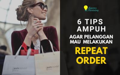 6 Tips Ampuh Agar Pelanggan Mau Melakukan Repeat Order