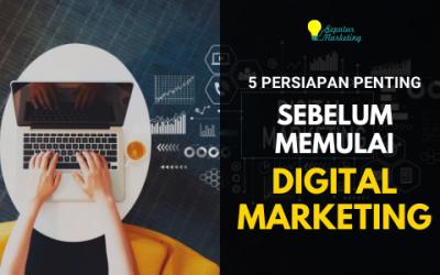 5 Persiapan Penting Sebelum Memulai Digital Marketing