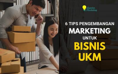 6 Tips Pengembangan Marketing untuk Bisnis UKM