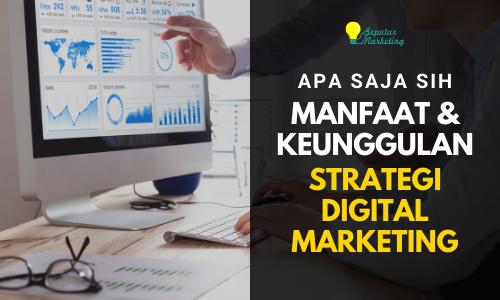 keunggulan strategi digital marketing