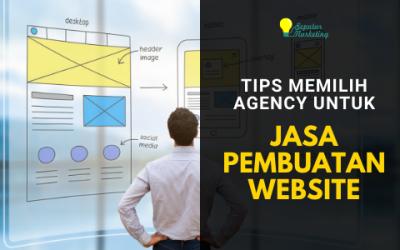 Tips Memilih Digital Agency untuk Jasa Pembuatan Website Profesional