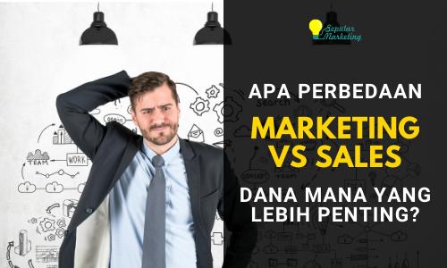 Marketing VS Sales, Apa Bedanya dan Mana yang Lebih Penting?