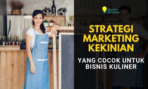 7 Strategi Marketing Kekinian untuk Melejitkan Bisnis Kuliner