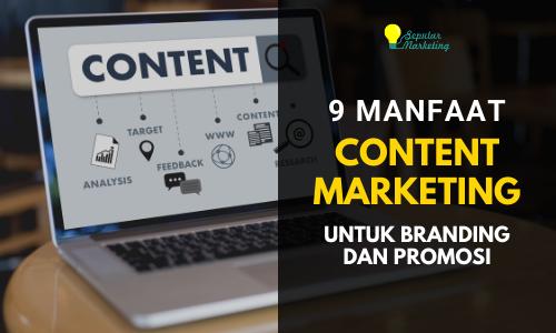 Manfaat Content Marketing untuk Branding hingga Promosi