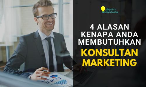 Mengapa Anda Butuh Konsultan Marketing